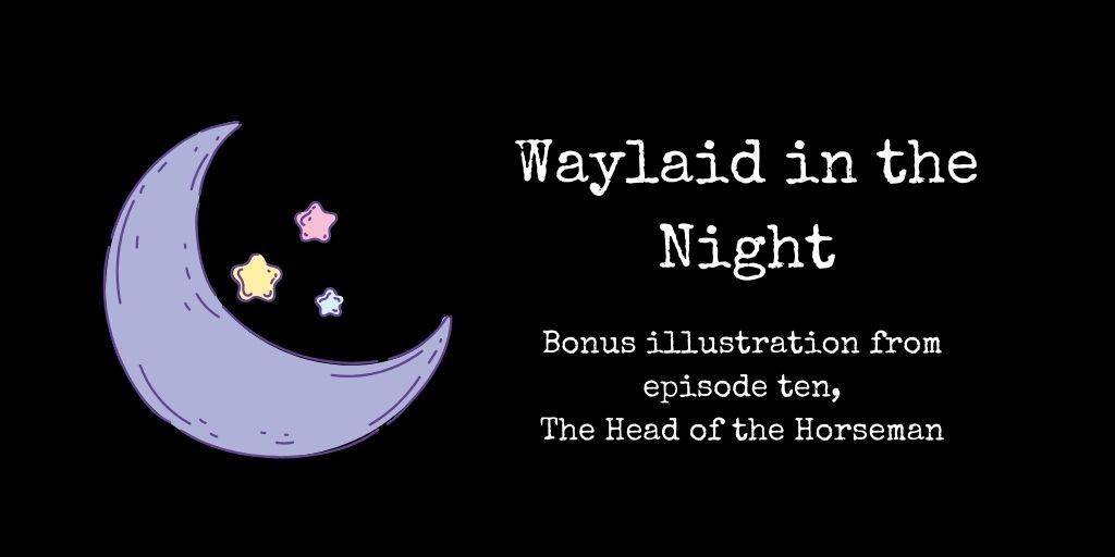 waylaid in the night